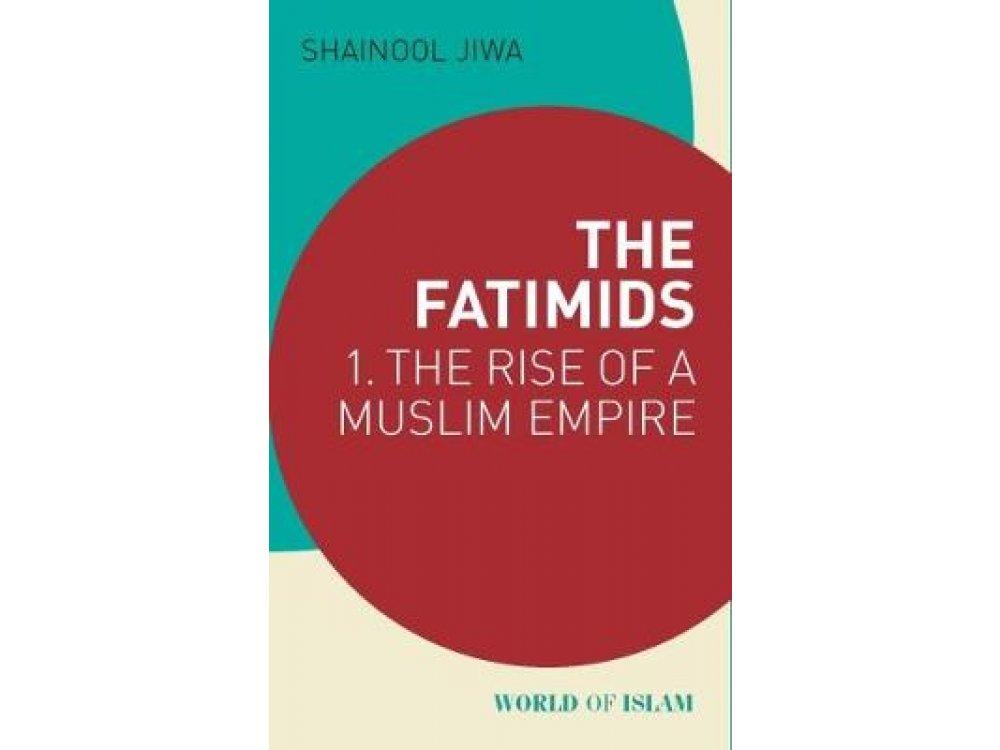 The Fatimids:1- The Rise of a Muslim Empire