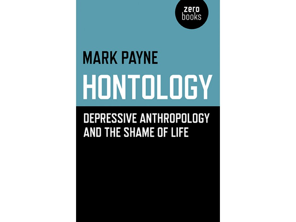 Hontology: Depressive Anthropology and the Shame of Life