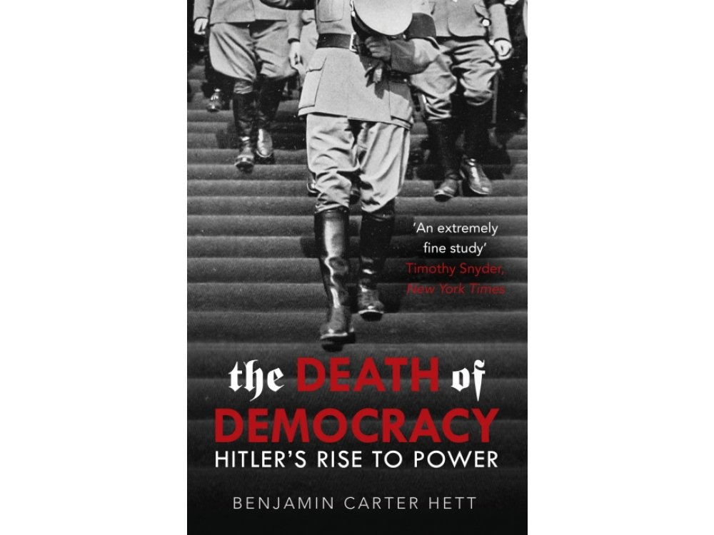The Death of Democracy: Hitler's rise to Power