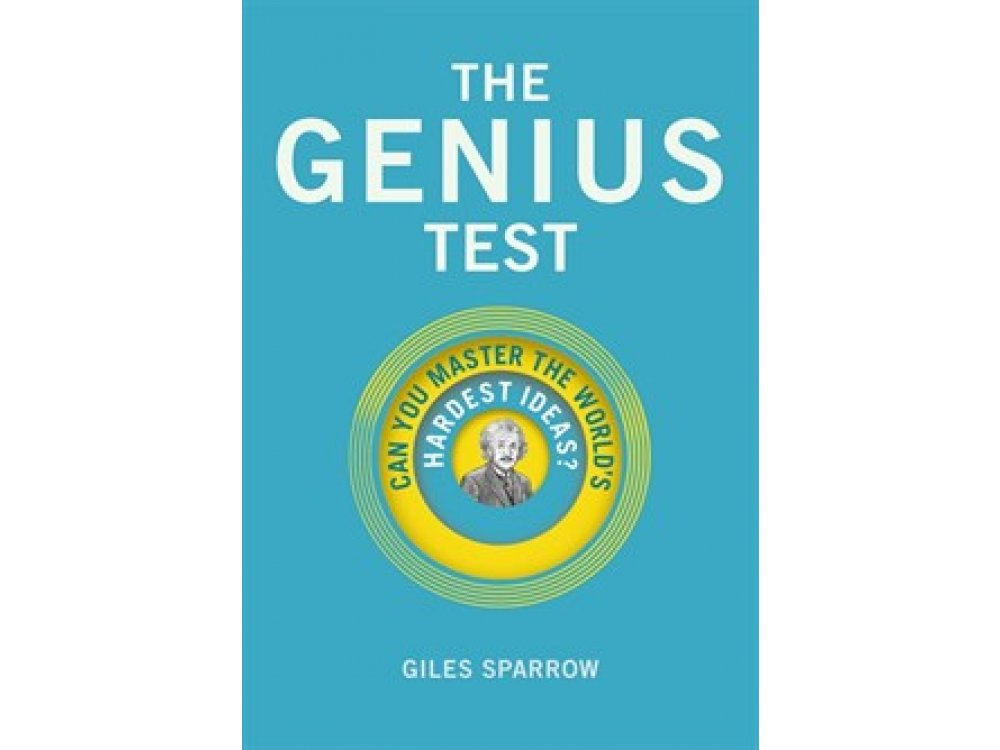 The Genius Test: Can You Mater the World's Hardest Ideas?