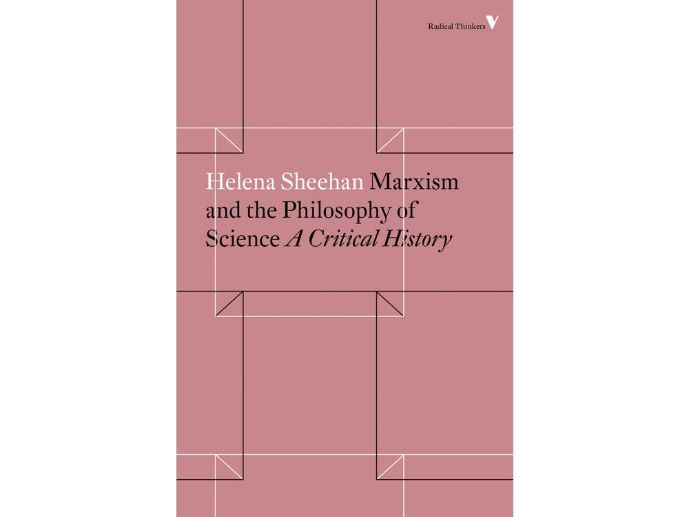 Marxism and the Philosophy of Science : A Critical History