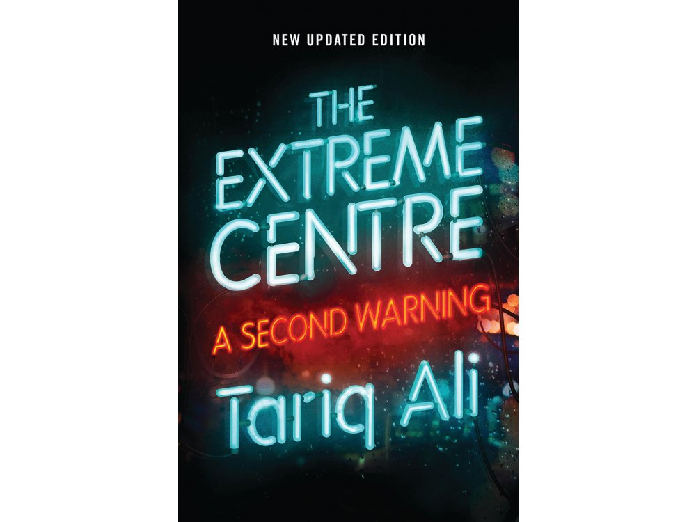 The Extreme Centre: A Second Warning- New Updated Edition