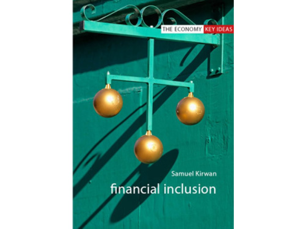 Financial Inclusion (The Economy Key Ideas)