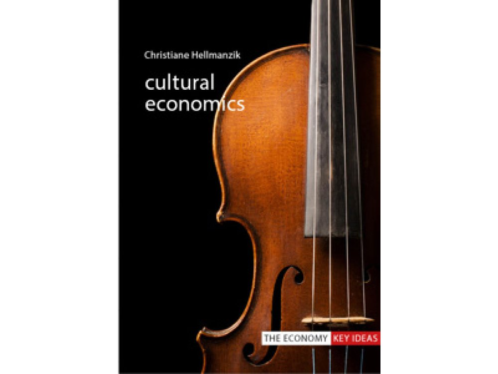 Cultural Economics (The Economy Key Ideas)