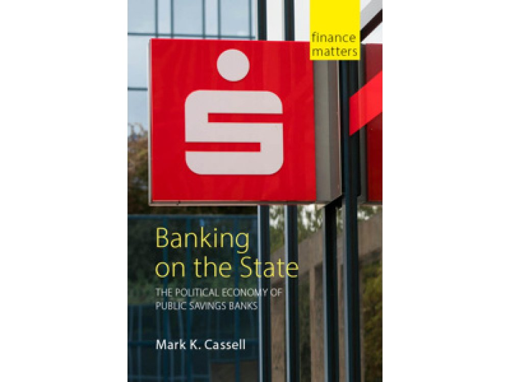 Banking on the State: The Political Economy of Public Savings Banks