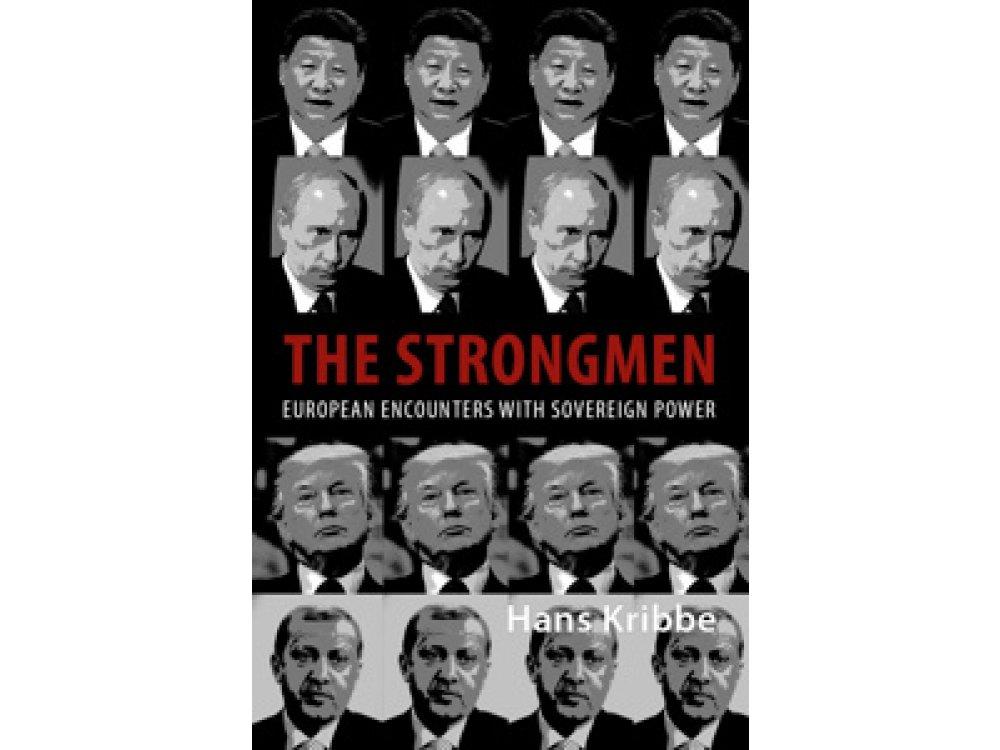 Strongmen: European Encounters with Sovereign Power