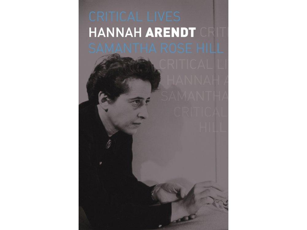 Hannah Arendt (Critical Lives)