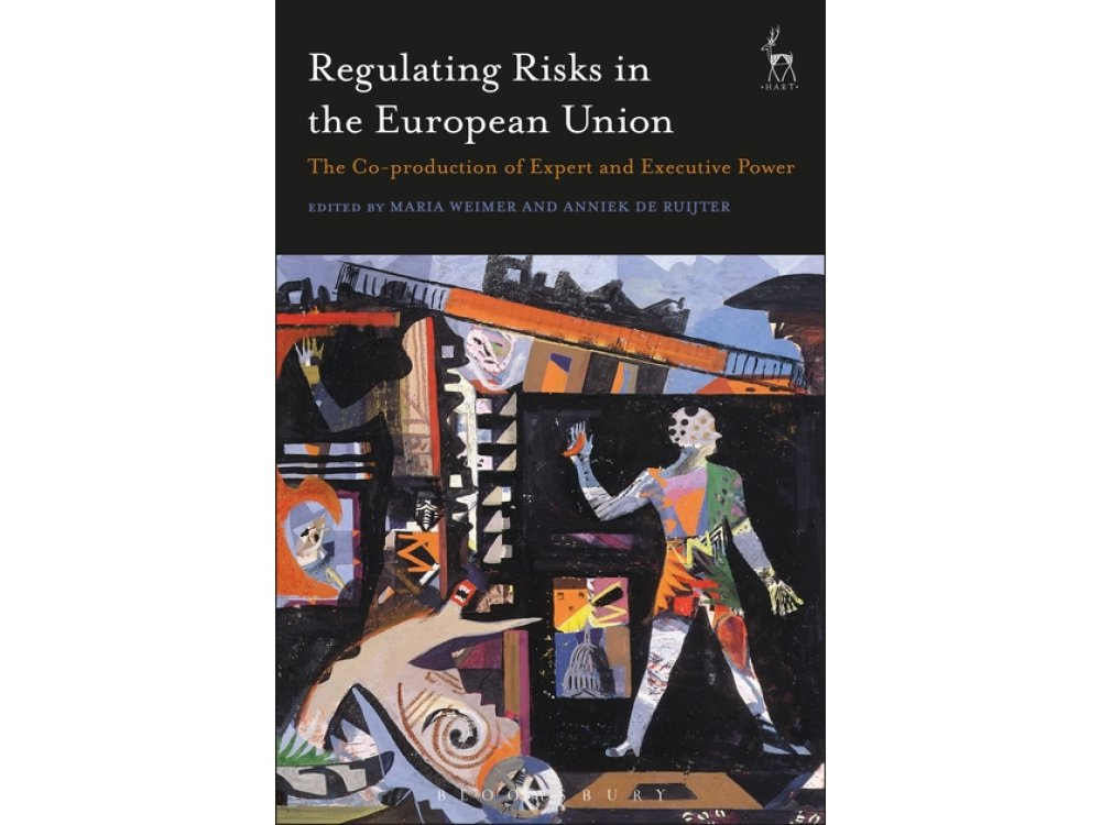 Regulating Risks in the European Union: The Co-production of Expert and Executive Power