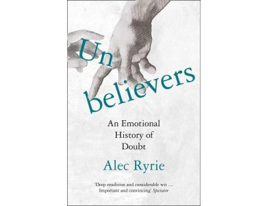 Unbelievers: An Emotional History of Doubt