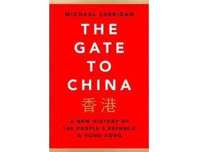 The Gate to China: A New History of the People's Republic & Hong Kong
