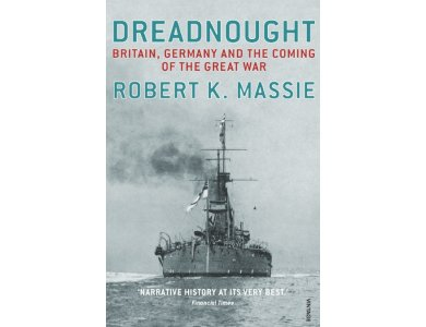 Dreadnought: Britain,Germany and the Coming of the Great War
