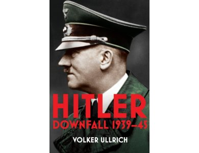 Hitler: A Biography Volume II: Downfall 1939-45