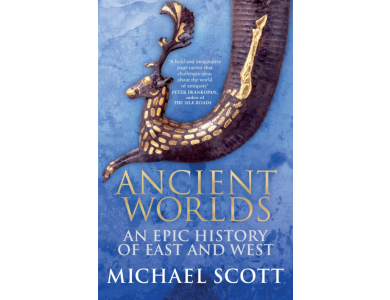 Ancient Worlds: An Epic History of East and West