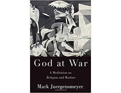 God at War: A Meditation on Religion and Warfare