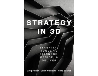 Strategy in 3D: Essential Tools to Diagnose, Decide, and Deliver