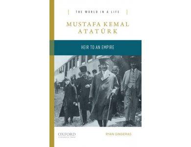 Mustafa Kemal Ataturk: Heir to the Empire