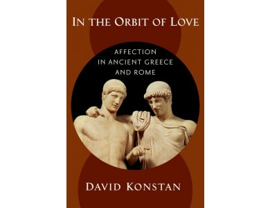 In the Orbit of Love: Affection in Ancient Greece and Rome