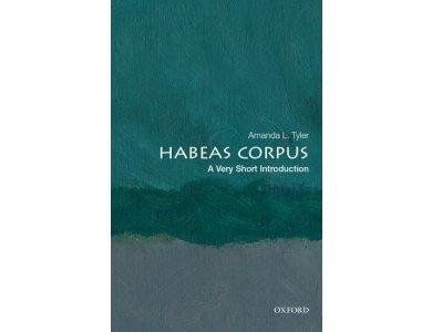 Habeas Corpus: A Very Short Introduction
