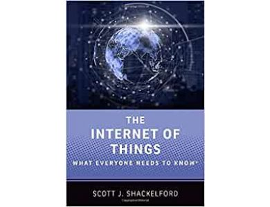 Internet of Things: What Everyone Needs to Know
