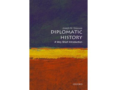 Diplomatic History: A Very Short Introduction