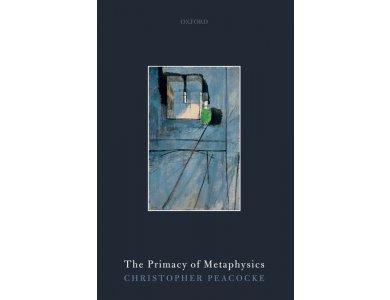 The Primacy of Metaphysics