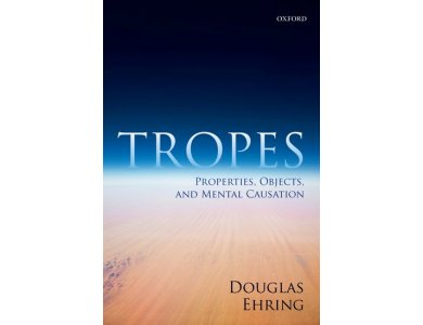 Tropes: Properties, Objects and Mental Causation