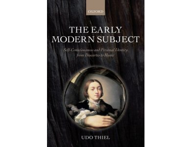 The Early Modern Subject : Self-consciousness and Personal Identity from Descartes to Hume