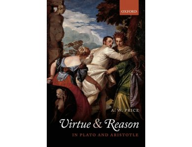Virtue and Reason in Plato and Aristotle