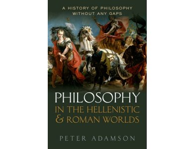 Philosophy in the Hellenistic and Roman Worlds Vol. 2