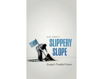 Slippery Slope: Europe's Troubled Future