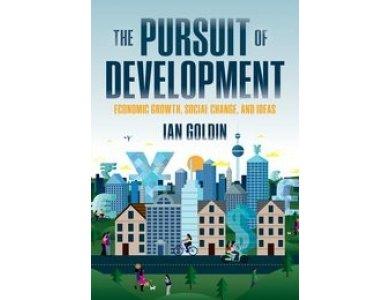 The Pursuit of Development: Economic Growth, Social Change and Ideas
