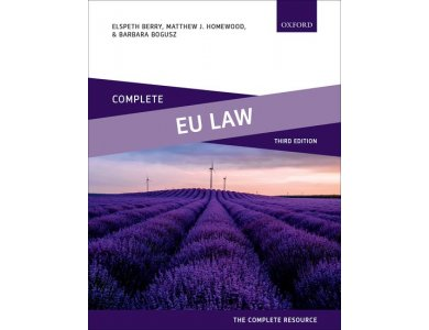 Complete EU Law : Text , Cases and Materials