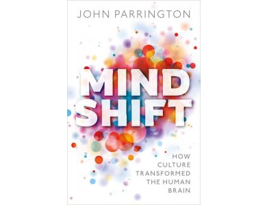 Mind Shift: How Culture Transformed the Human Brain