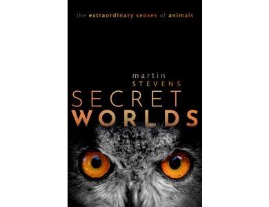 Secret Worlds: The Extraordinary Senses of Animals
