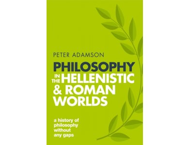 Philosophy in the Hellenistic and Roman Worlds: A History of Philosophy Without Any Gaps Vol. 2