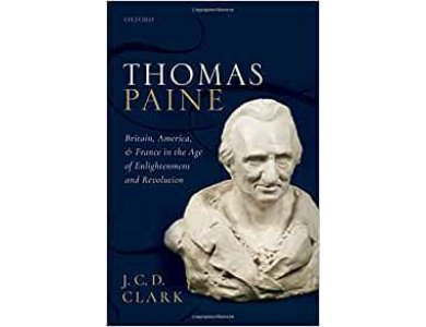 Thomas Paine: Britain, America, and France in the Age of Enlightenment and Revolution