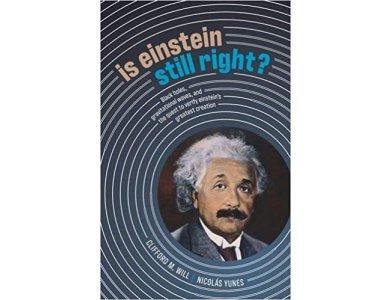Is Einstein Still Right?: Black Holes, Gravitational Waves, and the Quest to Verify Einstein's Greatest Creation