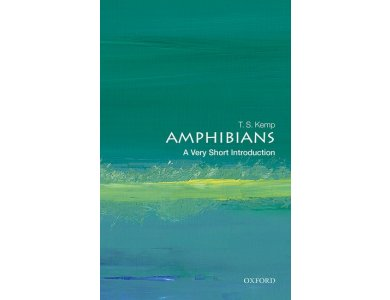 Amphibians: A Very Short Introduction