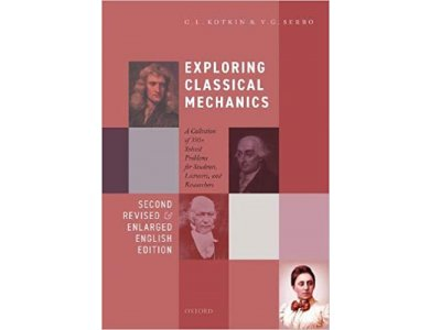 Exploring Classical Mechanics: A Collection of 350+ Solved Problems for Students, Lecturers, and Researchers