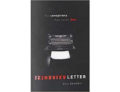 The Zinoviev Letter: The Conspiracy that Never Dies