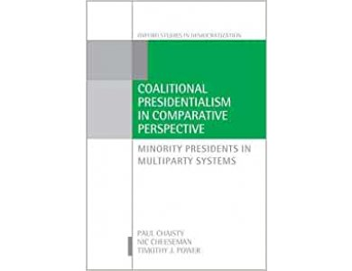 Coalitional Presidentialism in Comparative Perspective: Minority Presidents in Multiparty Systems