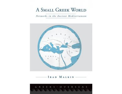 A Small Greek World : Networks in the Ancient Mediterranean