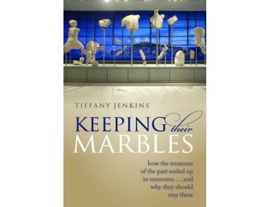 Keeping Their Marbles: How the Treasures of the Past Ended Up In Museums