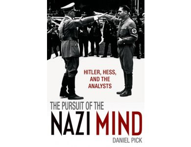 The Pursuit of the Nazi Mind : Hitler, Hess and the Analysts