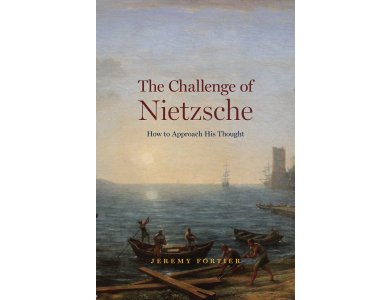 The Challenge of Nietzsche: How to Approach His Thought