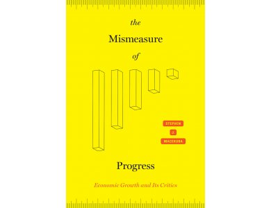 The Mismeasure of Progress: Economic Growth and Its Critics