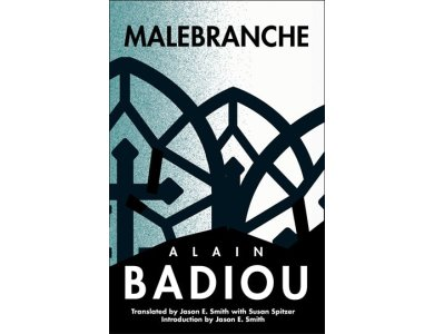 Malebranche: Theological Figure, Being 2 (The Seminars of Alain Badiou)