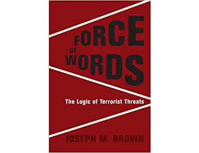 Force of Words: The Logic of Terrorist Threats