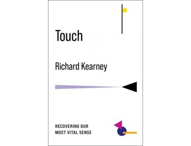 Touch: Recovering Our Most Vital Sense