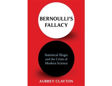 Bernoulli's Fallacy: Statistical Illogic and the Crisis of Modern Science